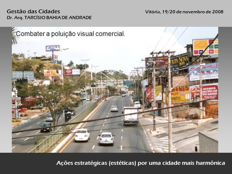 Combater a poluição visual comercial.