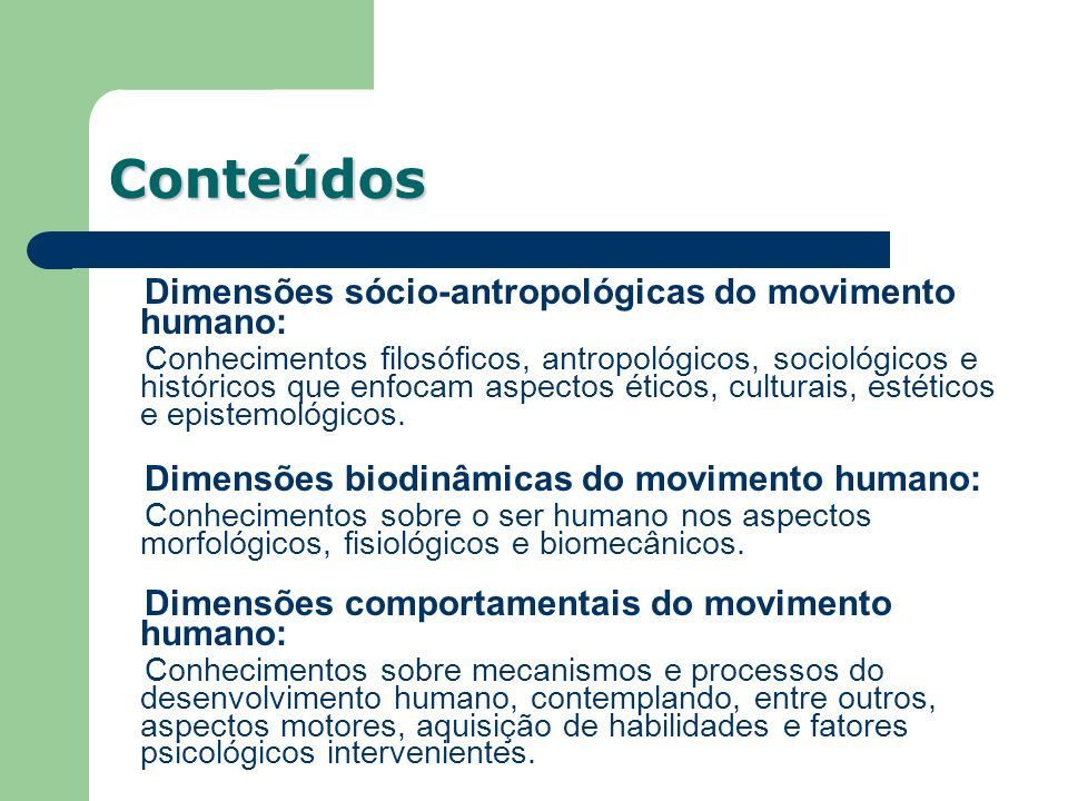 Conteúdos Dimensões sócio-antropológicas do movimento humano: