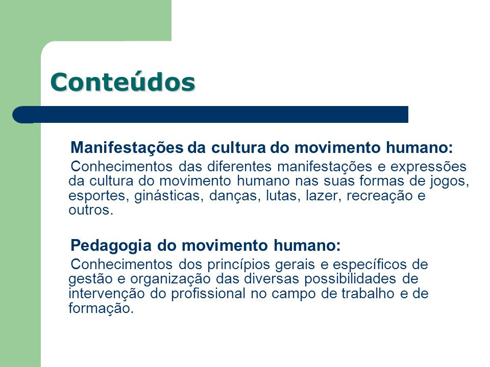 Conteúdos Manifestações da cultura do movimento humano: