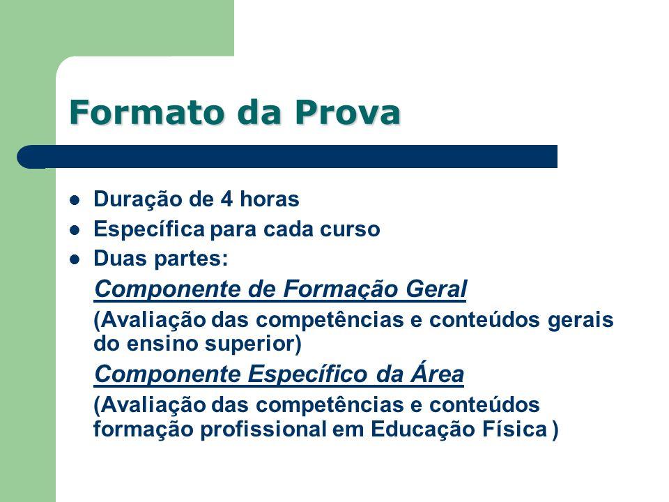 Formato da Prova Duração de 4 horas Específica para cada curso