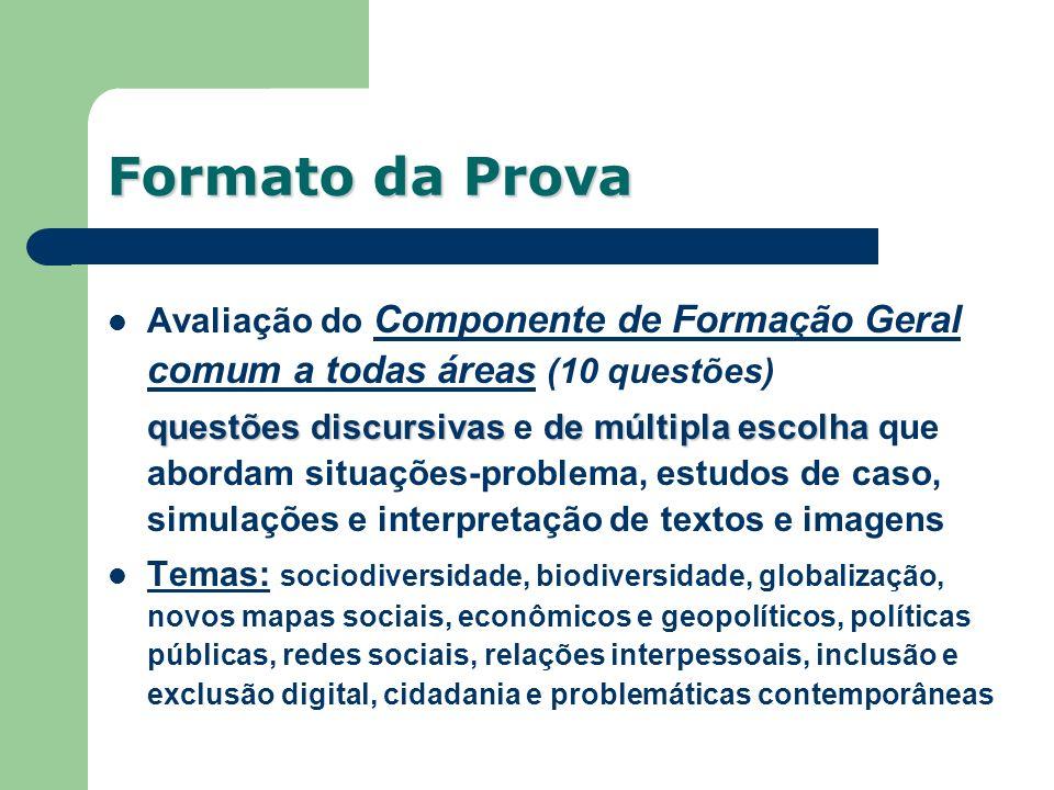 Formato da Prova Avaliação do Componente de Formação Geral comum a todas áreas (10 questões)