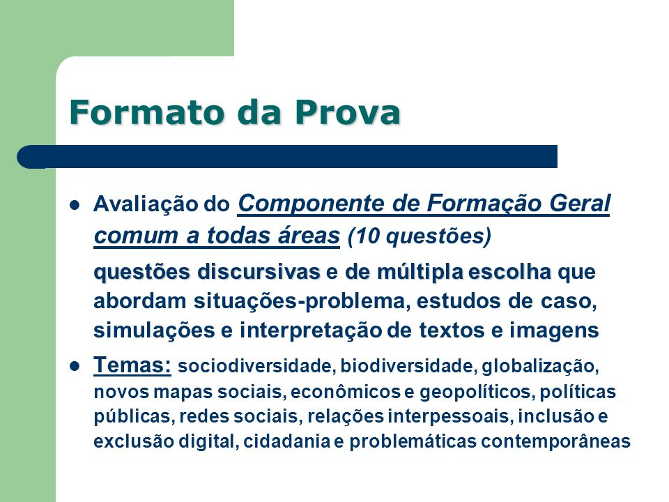 Formato da ProvaAvaliação do Componente de Formação Geral comum a todas áreas (10 questões)