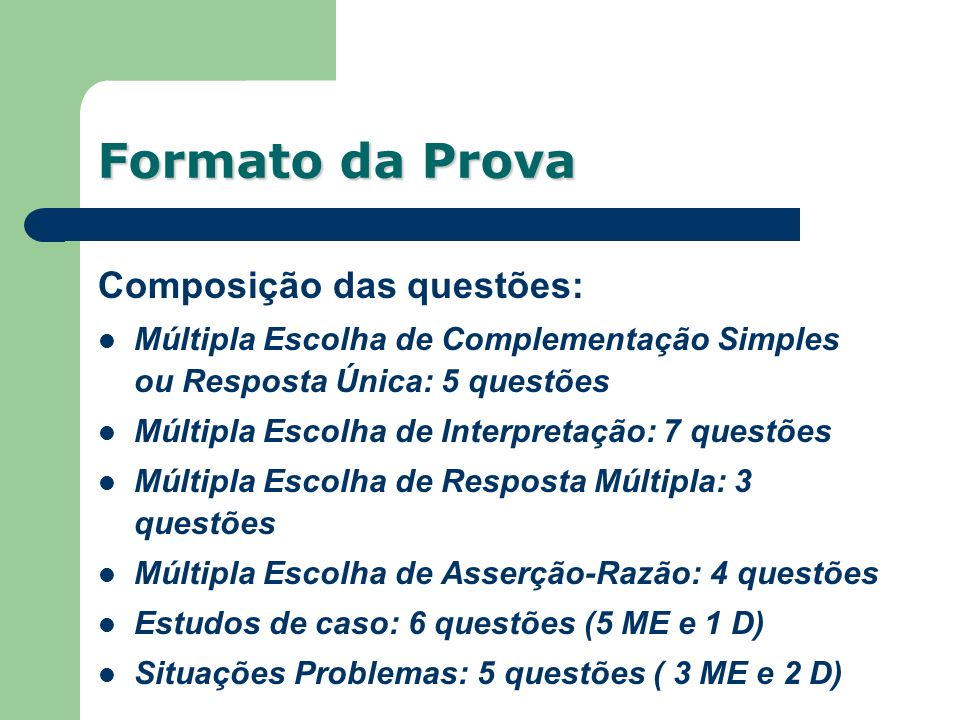 Formato da Prova Composição das questões: