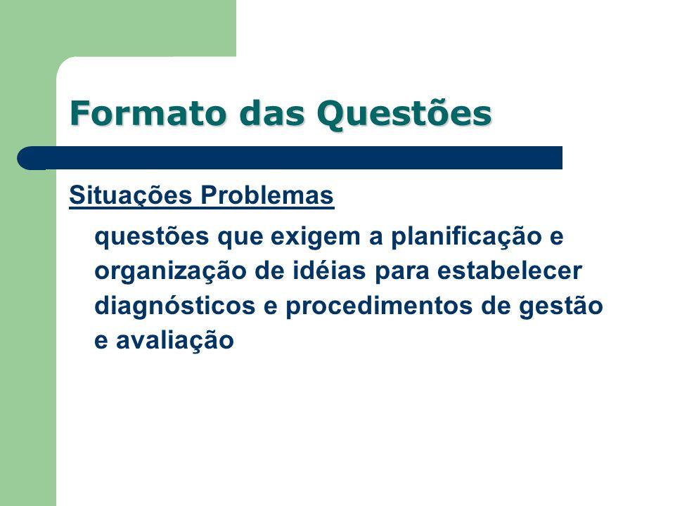 Formato das Questões Situações Problemas