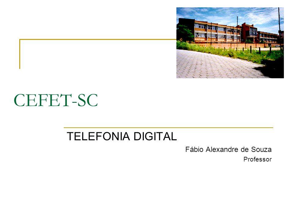 TELEFONIA DIGITAL Fábio Alexandre de Souza Professor