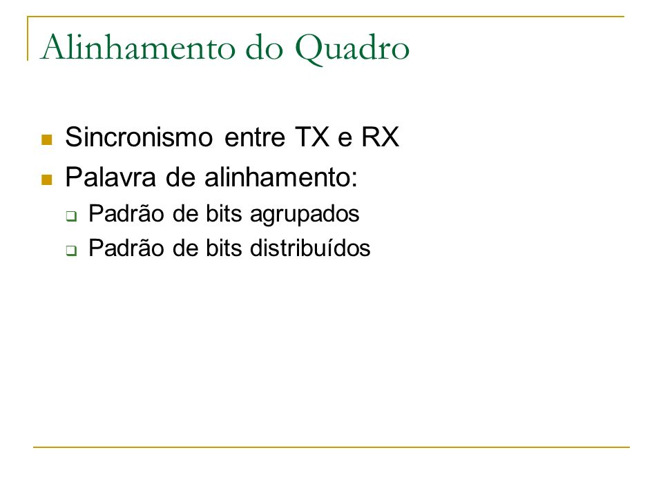 Alinhamento do Quadro Sincronismo entre TX e RX
