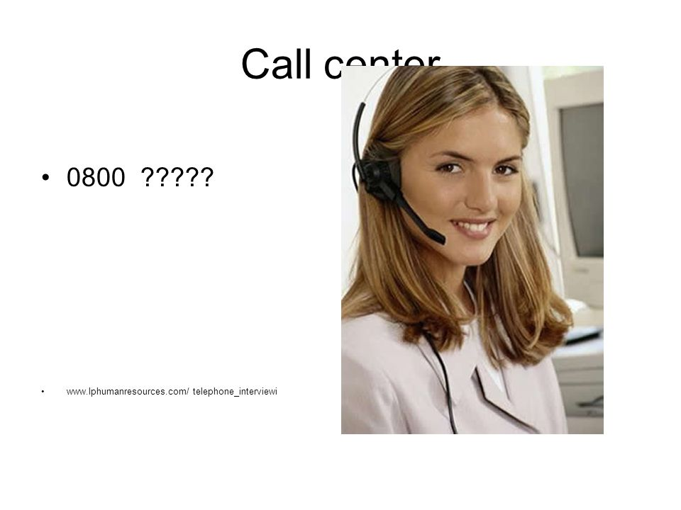 Call center 0800 www.lphumanresources.com/ telephone_interviewi