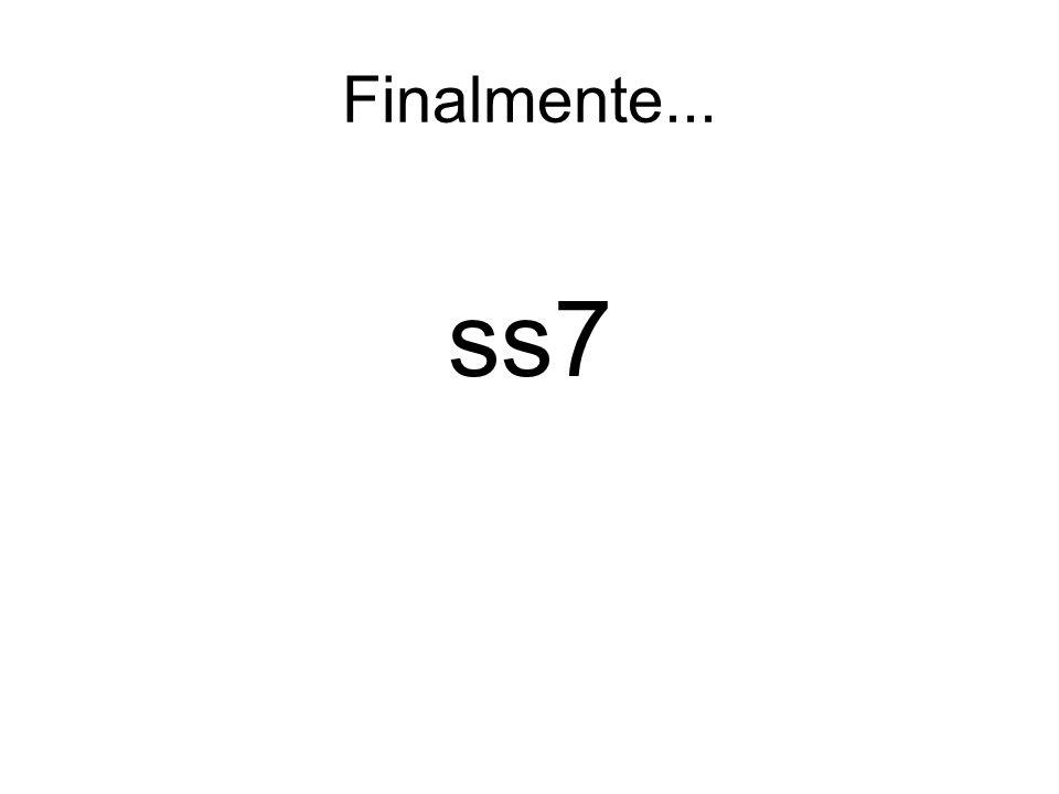Finalmente... ss7