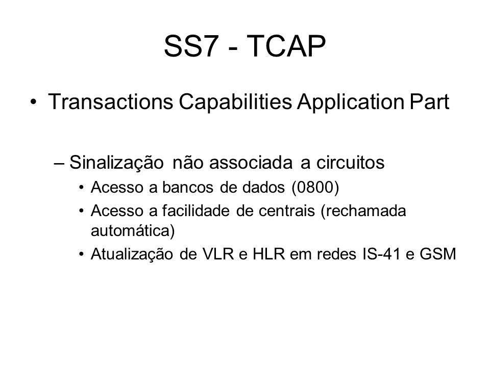 SS7 - TCAP Transactions Capabilities Application Part