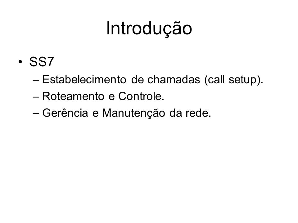 Introdução SS7 Estabelecimento de chamadas (call setup).