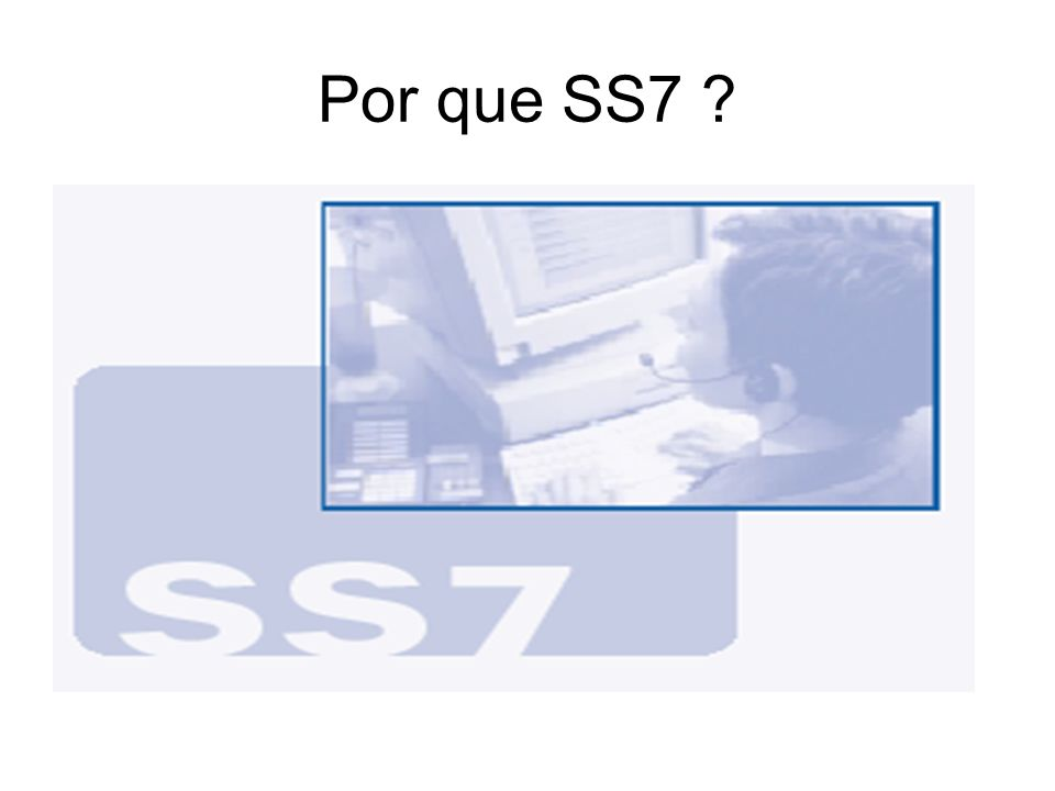 Por que SS7
