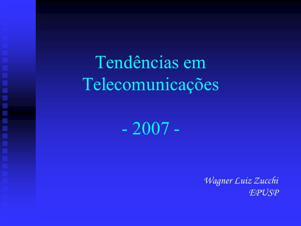 Tendências em Telecomunicações - 2007 -