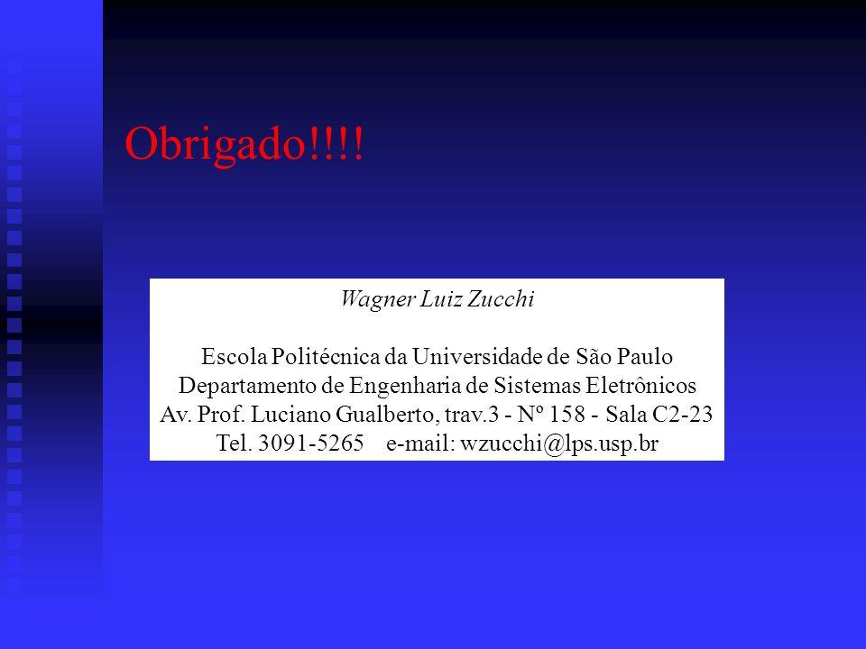 Obrigado!!!! Wagner Luiz Zucchi