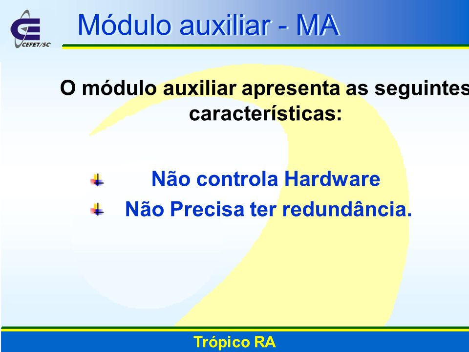O módulo auxiliar apresenta as seguintes características: