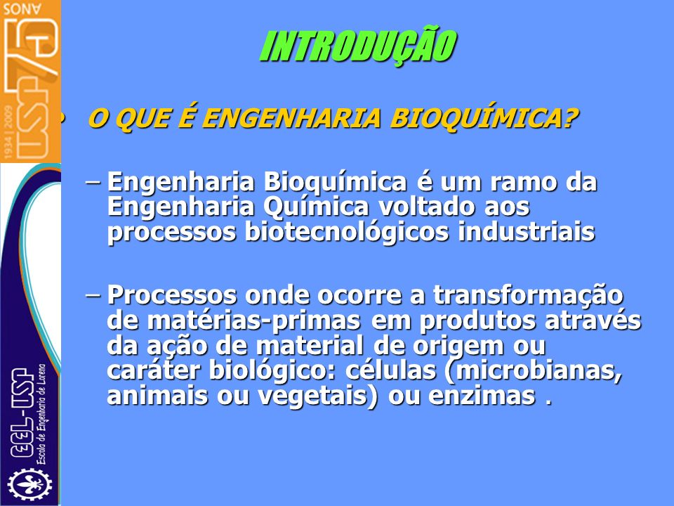 INTRODUÇÃO O QUE É ENGENHARIA BIOQUÍMICA