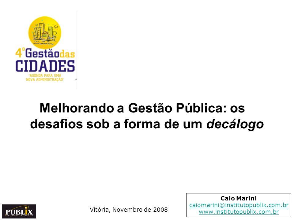 Melhorando a Gestão Pública: os desafios sob a forma de um decálogo