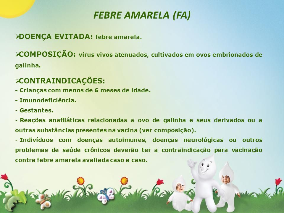 FEBRE AMARELA (FA) DOENÇA EVITADA: febre amarela.