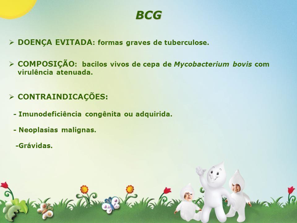 BCG DOENÇA EVITADA: formas graves de tuberculose.