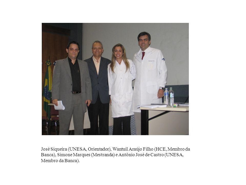 José Siqueira (UNESA, Orientador), Wantuil Araújo Filho (HCE, Membro da Banca), Simone Marques (Mestranda) e Antônio José de Castro (UNESA, Membro da Banca).