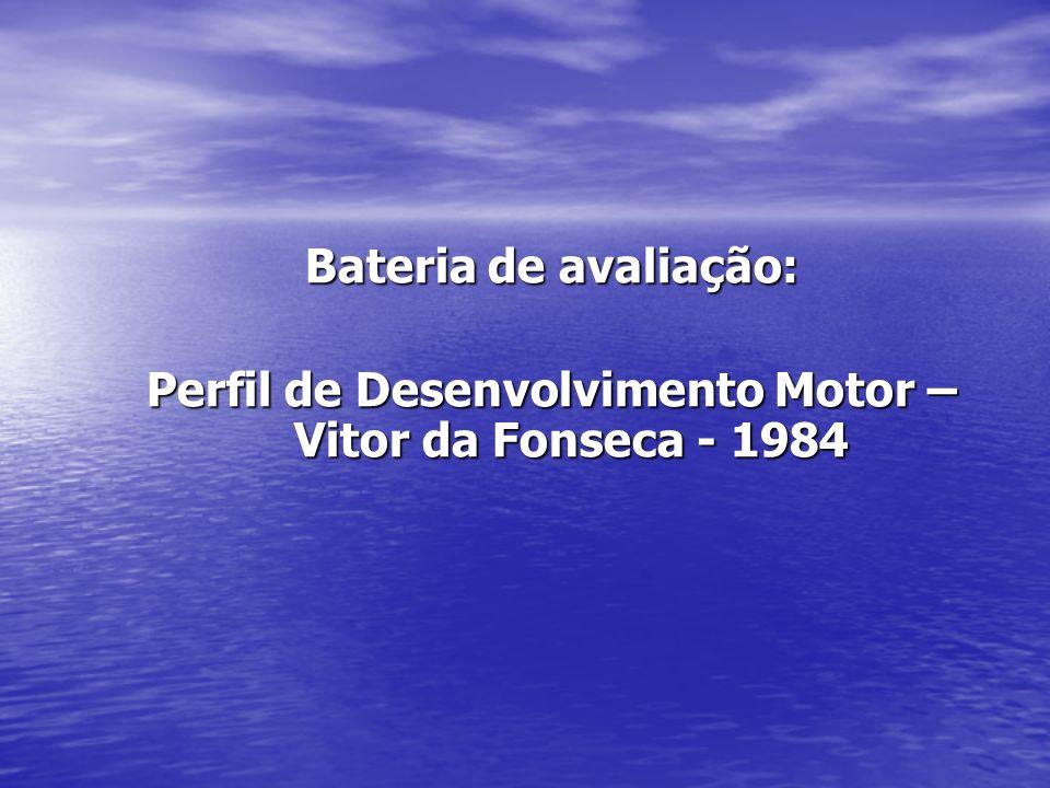 Perfil de Desenvolvimento Motor – Vitor da Fonseca - 1984