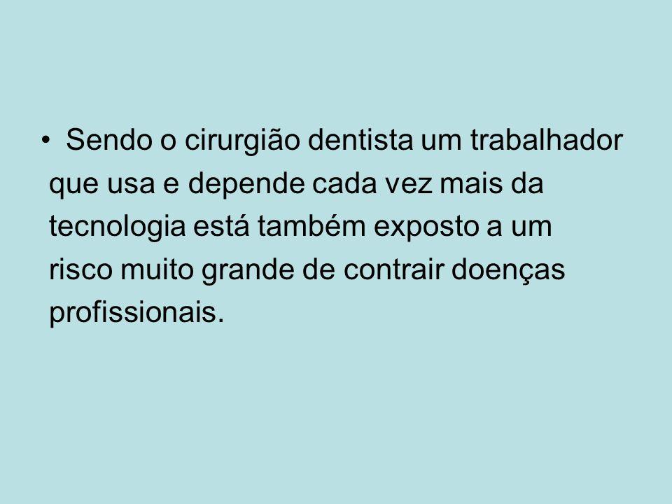 Sendo o cirurgião dentista um trabalhador