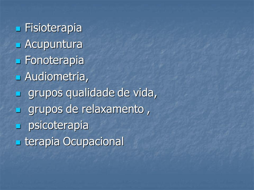 Fisioterapia Acupuntura. Fonoterapia. Audiometria, grupos qualidade de vida, grupos de relaxamento ,