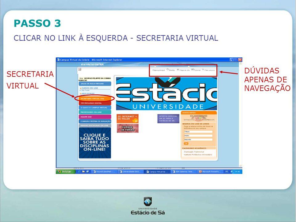 PASSO 3 CLICAR NO LINK À ESQUERDA - SECRETARIA VIRTUAL