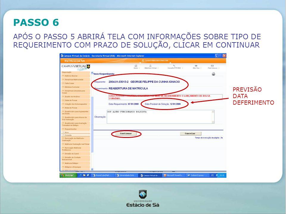 PASSO 6 APÓS O PASSO 5 ABRIRÁ TELA COM INFORMAÇÕES SOBRE TIPO DE REQUERIMENTO COM PRAZO DE SOLUÇÃO, CLICAR EM CONTINUAR.