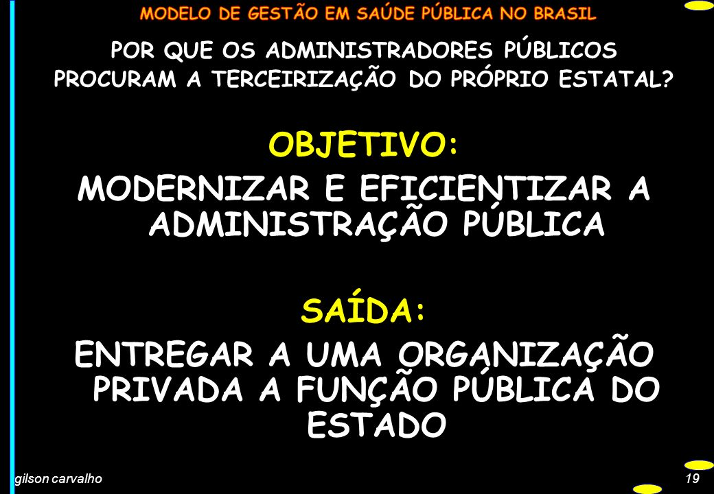 MODERNIZAR E EFICIENTIZAR A ADMINISTRAÇÃO PÚBLICA