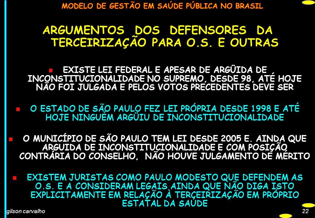 ARGUMENTOS DOS DEFENSORES DA TERCEIRIZAÇÃO PARA O.S. E OUTRAS