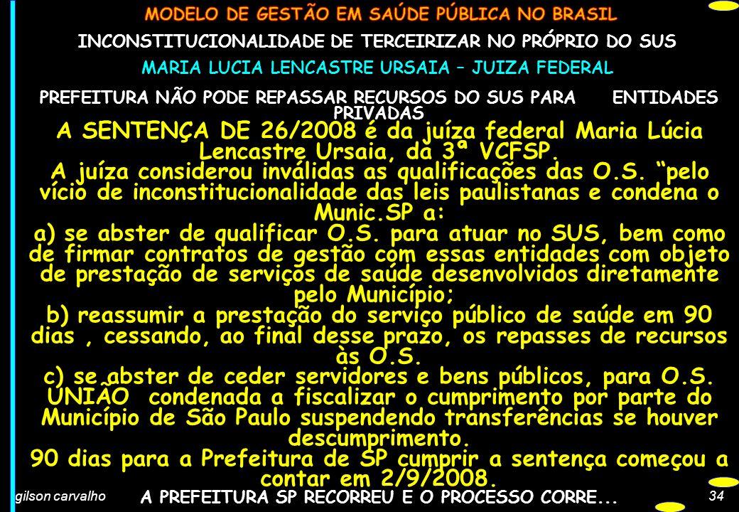 c) se abster de ceder servidores e bens públicos, para O.S.