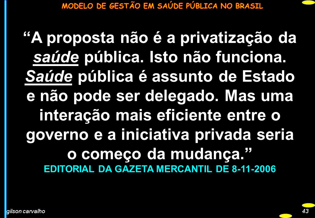 EDITORIAL DA GAZETA MERCANTIL DE 8-11-2006