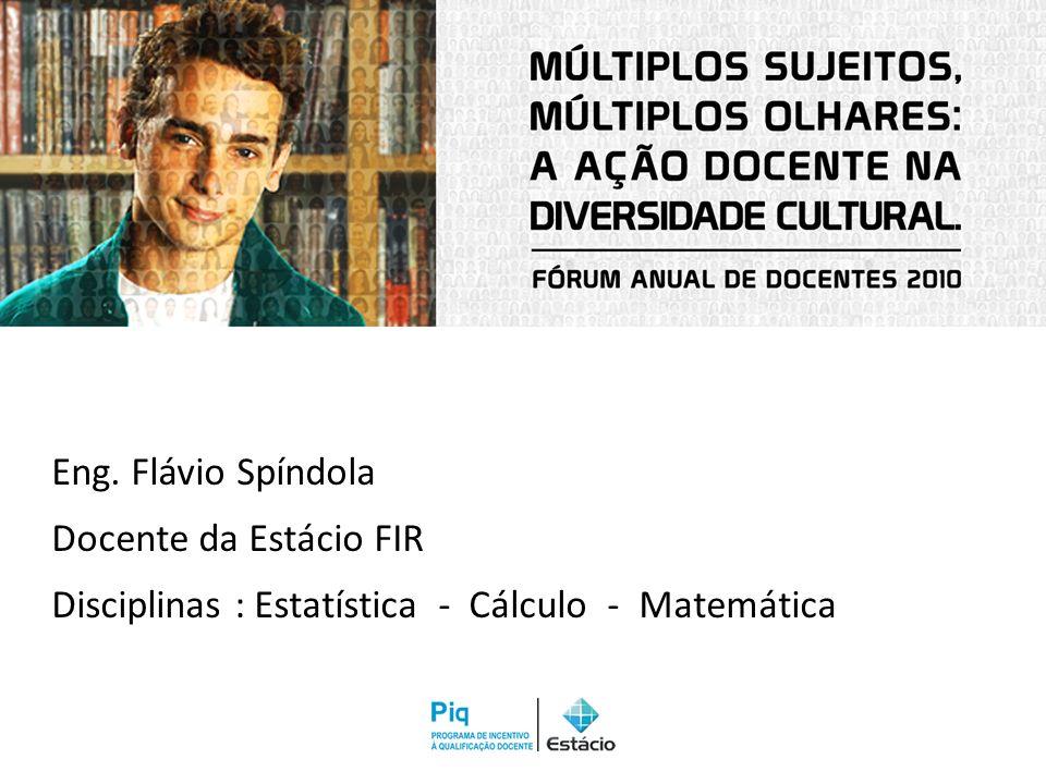 Disciplinas : Estatística - Cálculo - Matemática