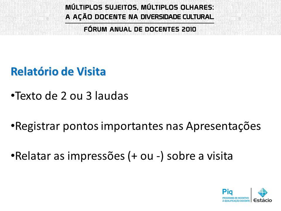 Relatório de Visita Texto de 2 ou 3 laudas. Registrar pontos importantes nas Apresentações.