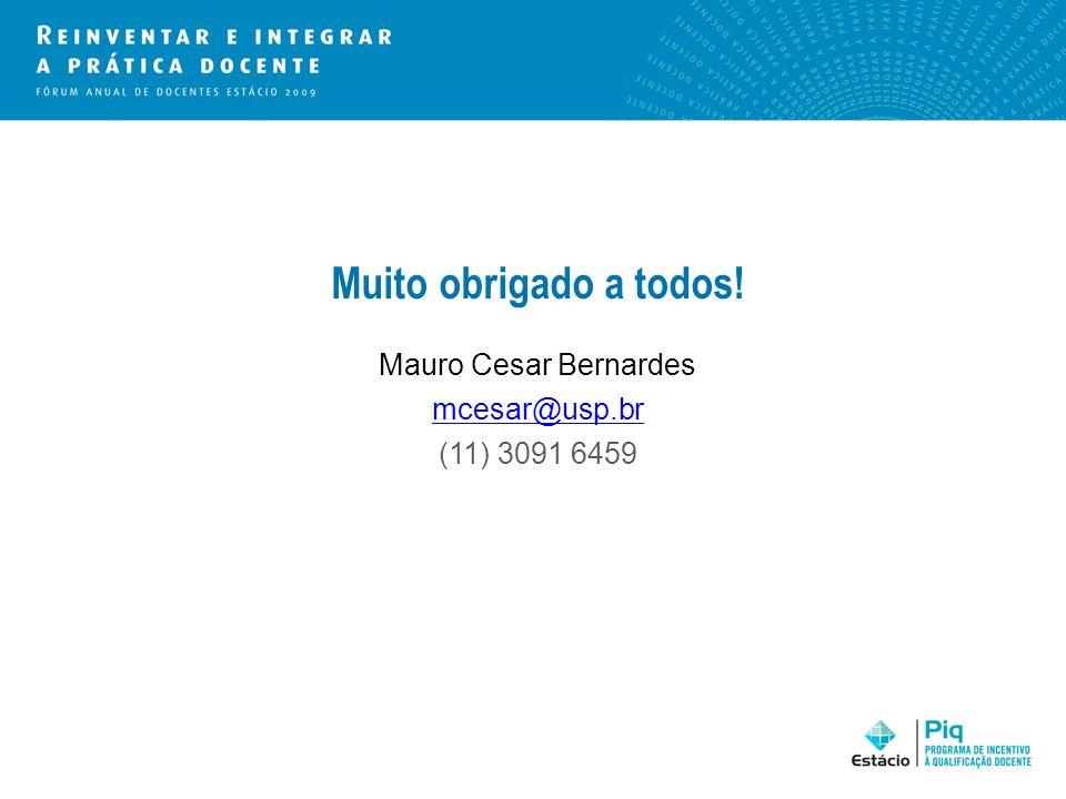 Muito obrigado a todos! Mauro Cesar Bernardes mcesar@usp.br