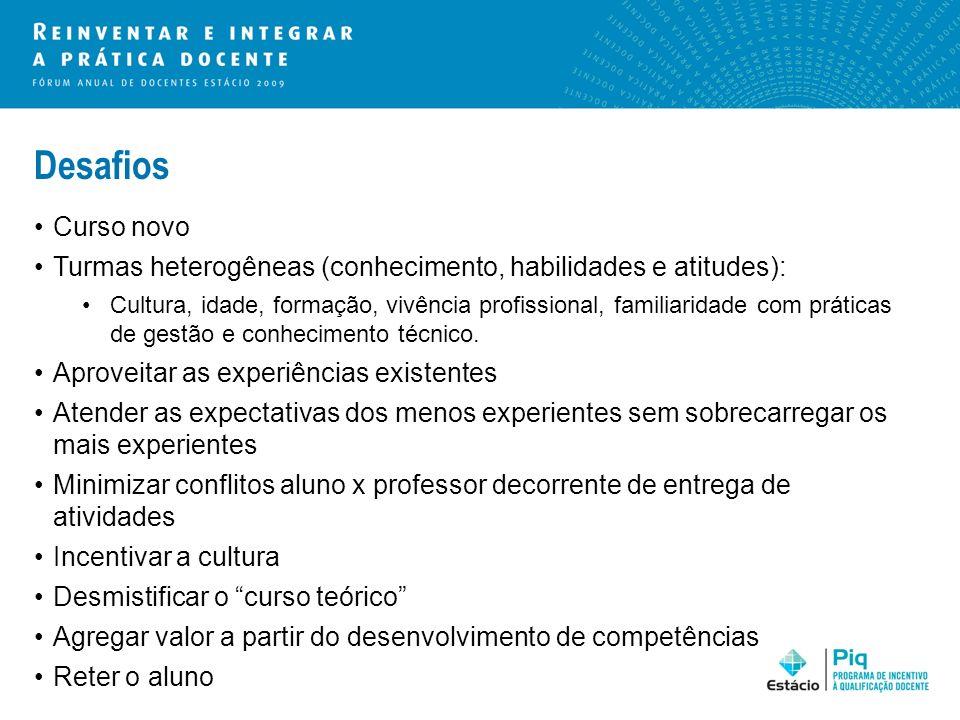 Desafios Curso novo. Turmas heterogêneas (conhecimento, habilidades e atitudes):