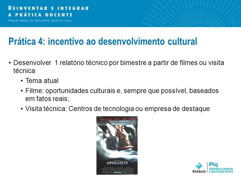 Prática 4: incentivo ao desenvolvimento cultural