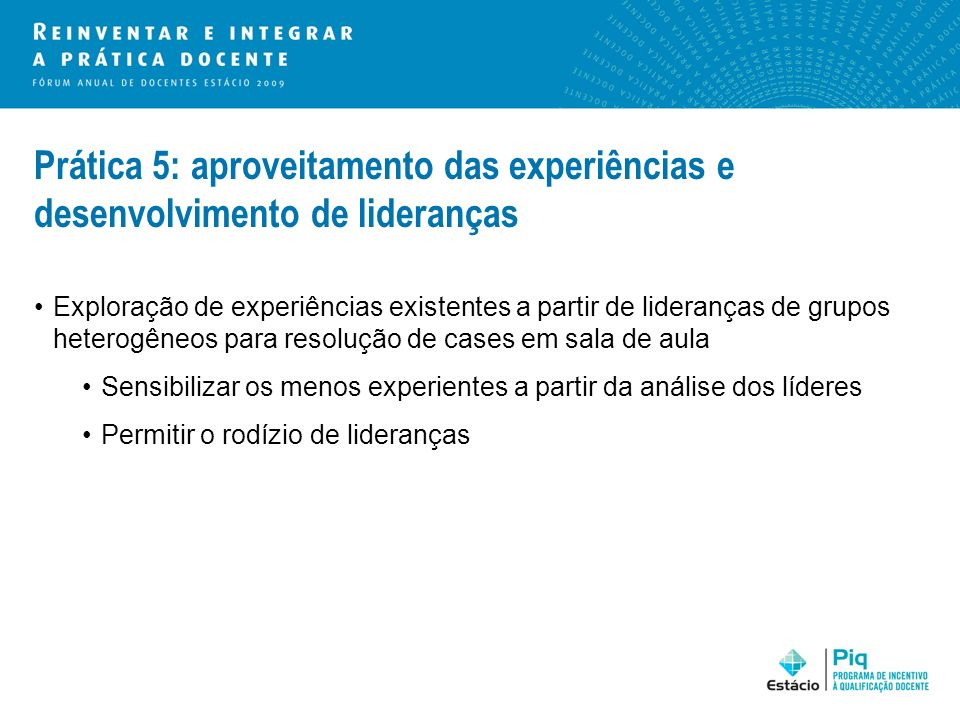 Prática 5: aproveitamento das experiências e desenvolvimento de lideranças
