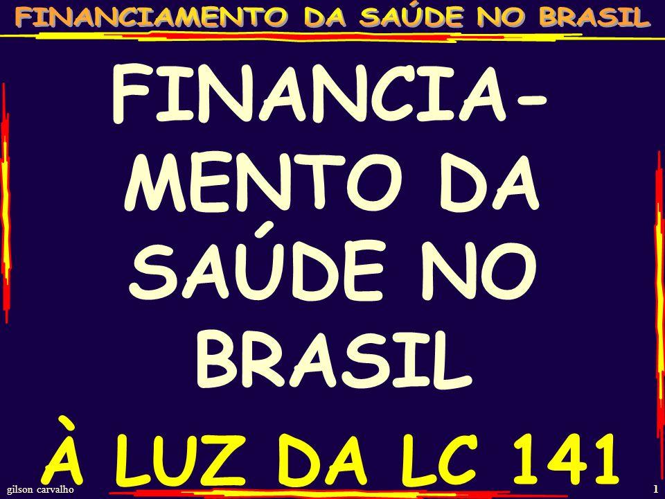 FINANCIA-MENTO DA SAÚDE NO BRASIL À LUZ DA LC 141