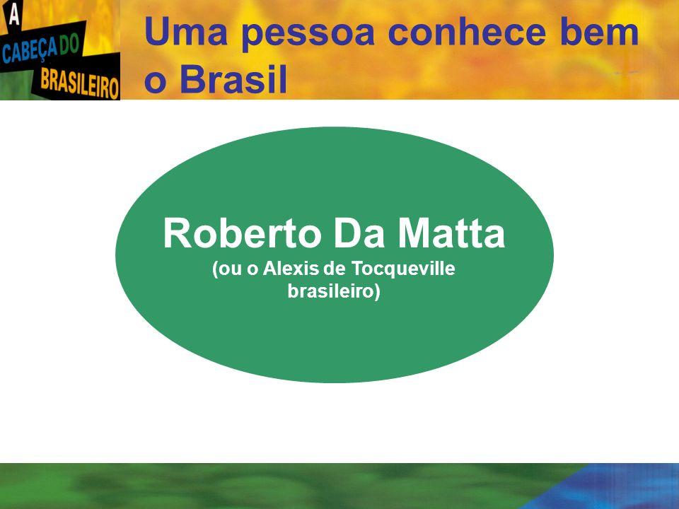 Uma pessoa conhece bem o Brasil