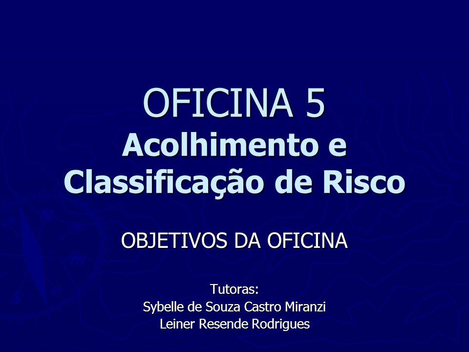 OFICINA 5 Acolhimento e Classificação de Risco