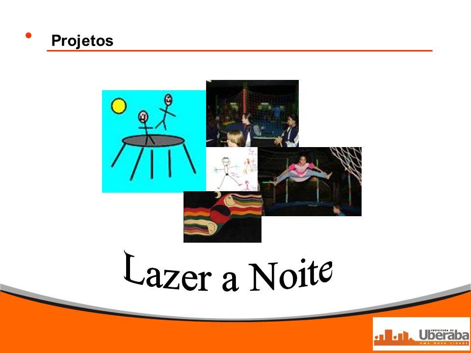 Projetos Lazer a Noite