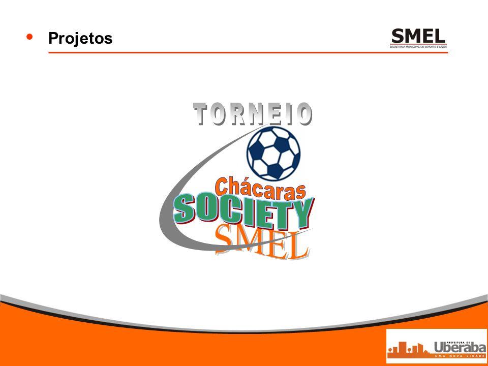 Projetos SMEL Chácaras SOCIETY TORNEIO