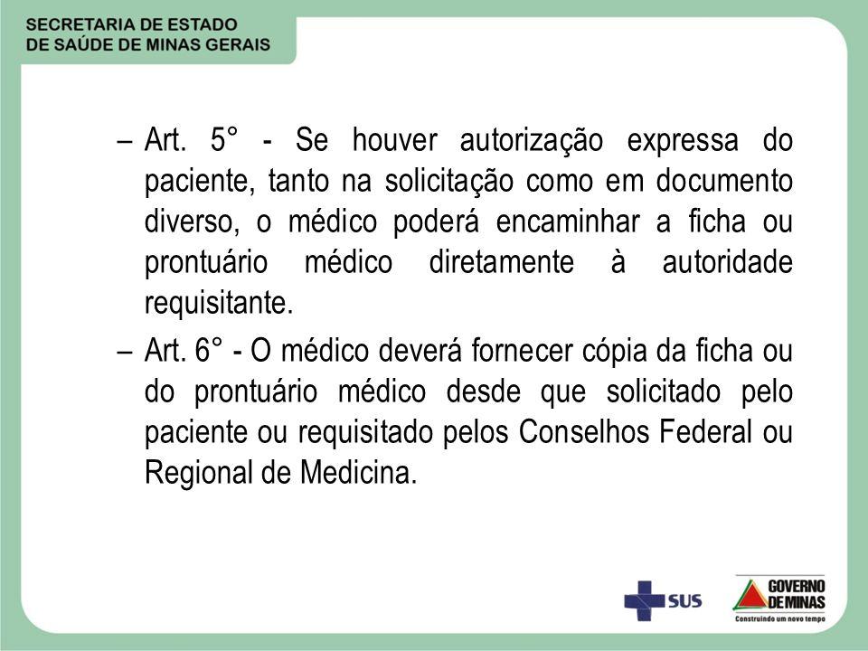 Art. 5° - Se houver autorização expressa do paciente, tanto na solicitação como em documento diverso, o médico poderá encaminhar a ficha ou prontuário médico diretamente à autoridade requisitante.