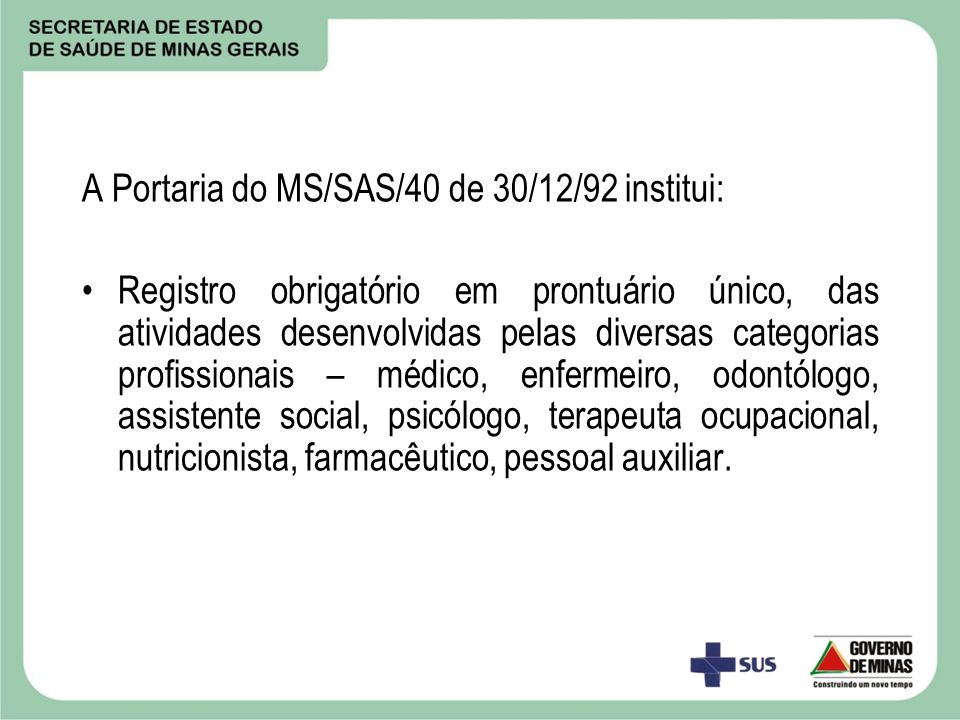 A Portaria do MS/SAS/40 de 30/12/92 institui: