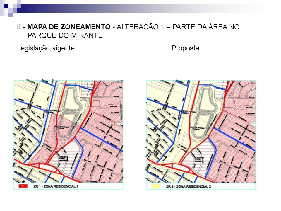 II - MAPA DE ZONEAMENTO - ALTERAÇÃO 1 – PARTE DA ÁREA NO PARQUE DO MIRANTE