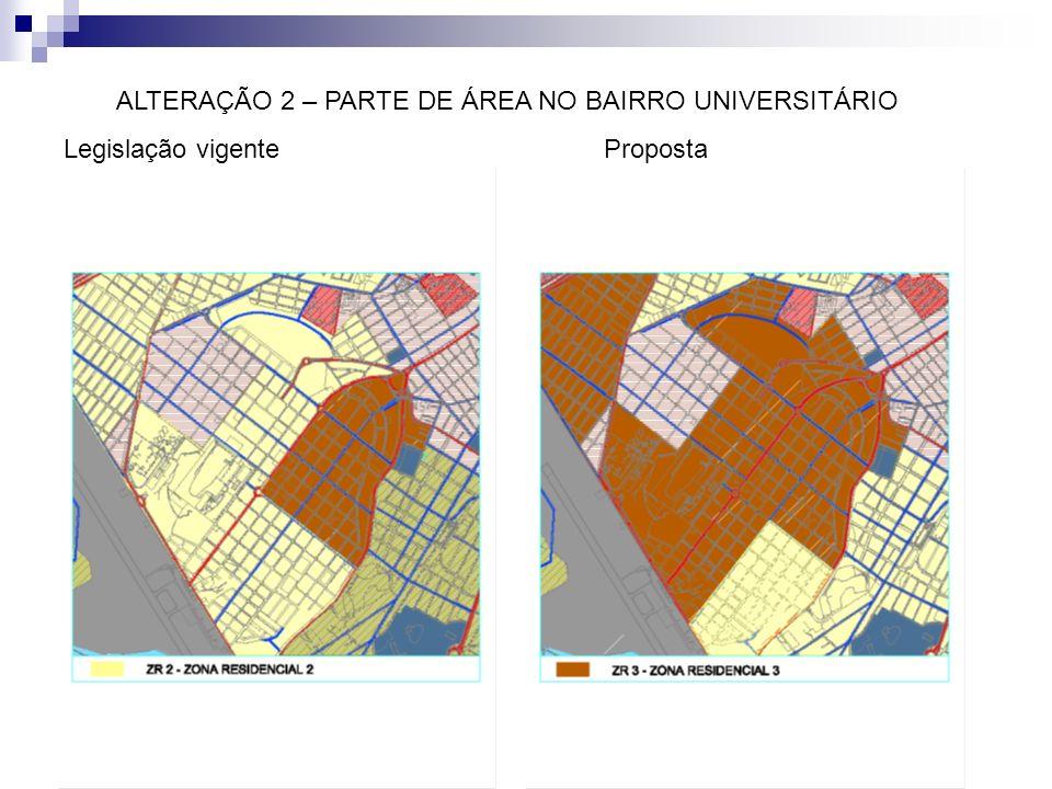 ALTERAÇÃO 2 – PARTE DE ÁREA NO BAIRRO UNIVERSITÁRIO