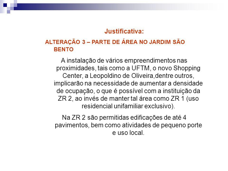 Justificativa: ALTERAÇÃO 3 – PARTE DE ÁREA NO JARDIM SÃO BENTO.