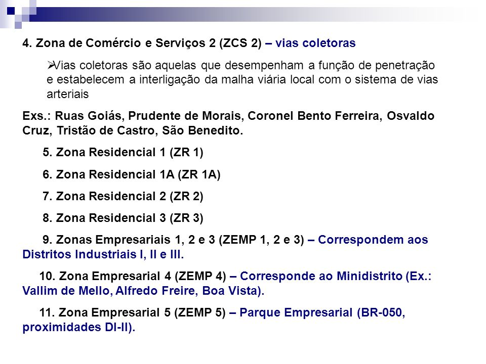 4. Zona de Comércio e Serviços 2 (ZCS 2) – vias coletoras