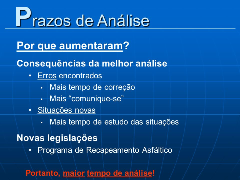 Prazos de Análise Por que aumentaram Consequências da melhor análise
